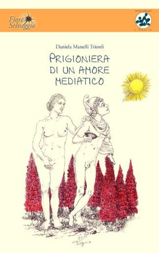 Prigioniera di un amore mediatico