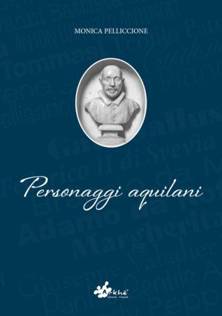 Personaggi Aquilani di Monica Pelliccione